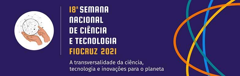 A Transversalidade da Ciência, Tecnologia e Inovações na Fiocruz