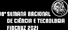 18ª Semana Nacional de Ciência e Tecnologia Fiocruz 2021